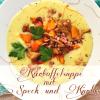 Herbstsuppe mit Kartoffeln, Kürbis, Pfifferlingen & Speck