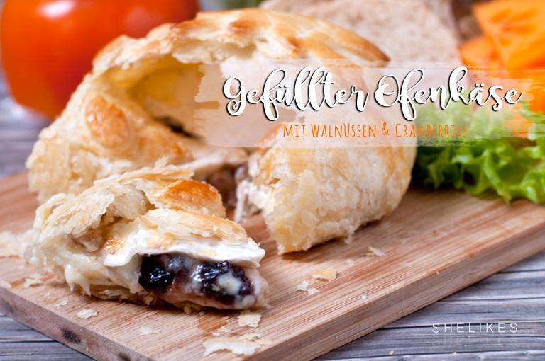 Gefüllter Ofenkäse mit Cranberries & Walnüssen #letscooktogether