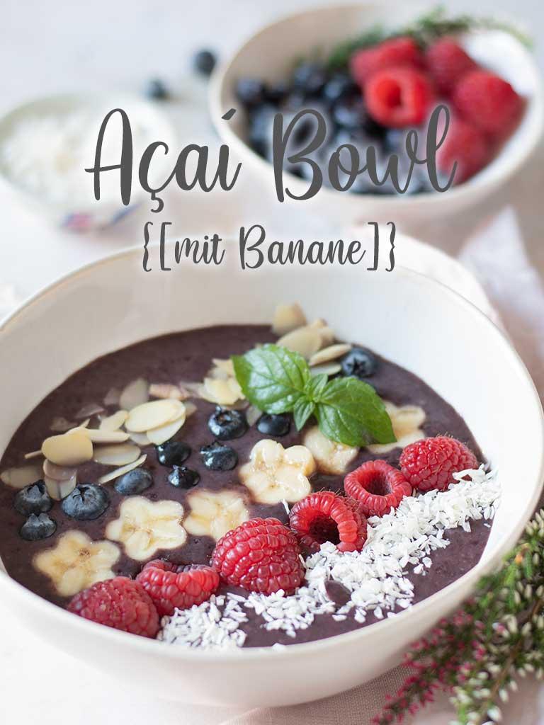 Easy peasy & schnelle Açaí-Bowl mit Banane